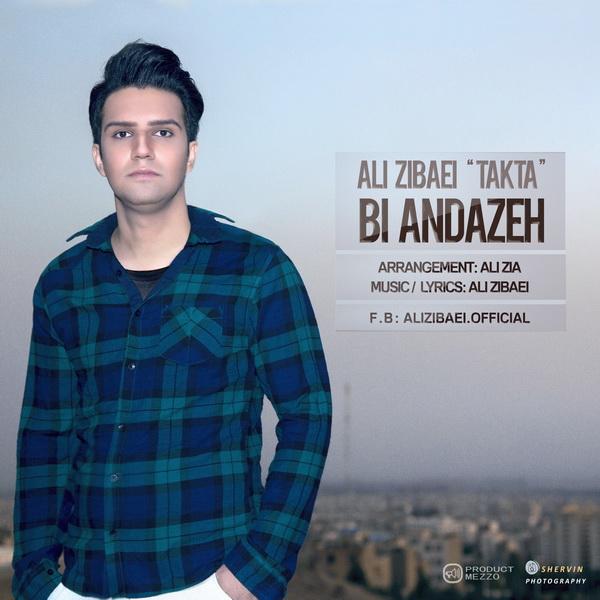 Ali Zibaei (Takta) - Bi Andazeh