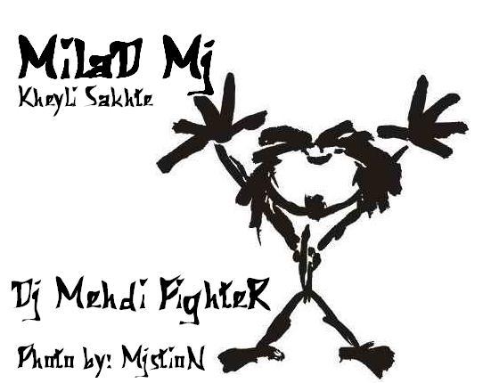 http://s5.picofile.com/file/8113111150/Milad_Mj_Kheyli_Sakhte_lordmilad_mihanblog_com.jpg
