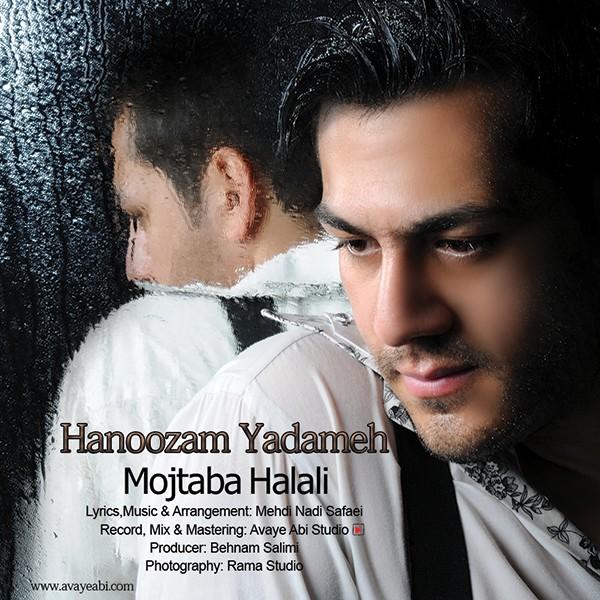 Mojtaba Halali - Hanoozam Yadameh