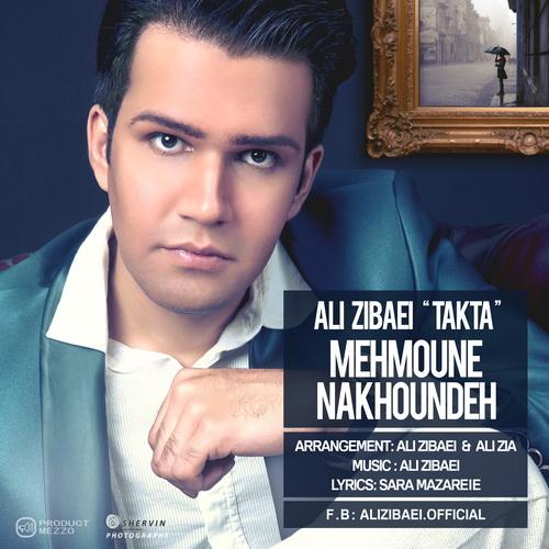Ali Zibaei (Takta) - Mehmoune Nakhoundeh