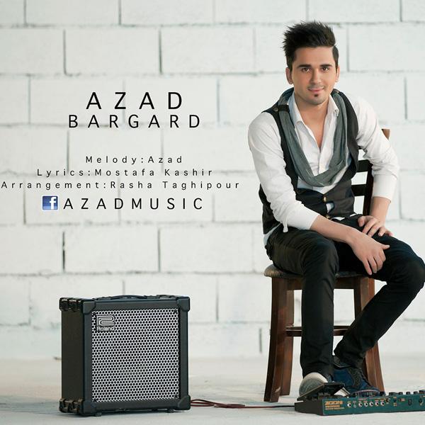 Azad Bargard دانلود آهنگ جدید آزاد به نام برگرد