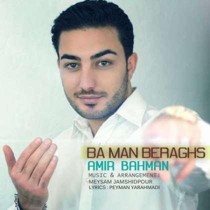 Amir Bahman - Ba Man Beraghs