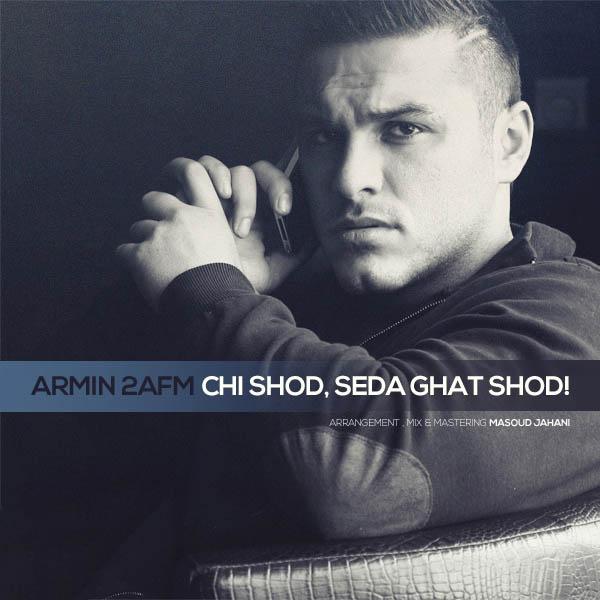 Armin 2afm – Chi Shod , Seda Ghat Shod