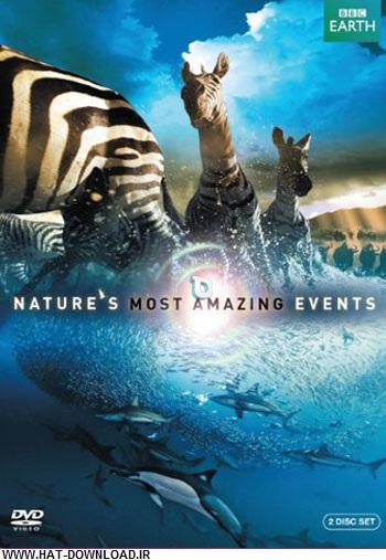 Nature's Most Amazing Even دانلود مستند شگفت انگیز ترین رویدادهای طبیعت Nature's Most Amazing Events