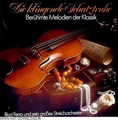 Ricci Ferra   Die klingende Schatztruhe   Beruhmte Melodien der Klassik (1994)  دانلود مجموعه ای از ملودی های مشهور موسیقی کلاسیک
