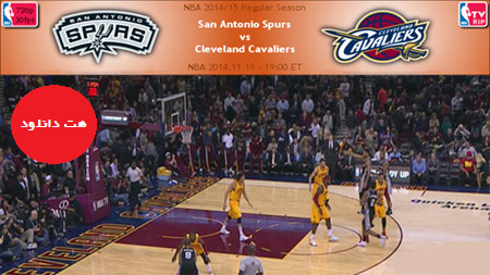 NBA.2014.11.19.Cavaliers.Spurs.Cover دانلود مسابقات ان بی ای – NBA 2014.11.19 San Antonio Spurs Vs Cleveland Cavaliers