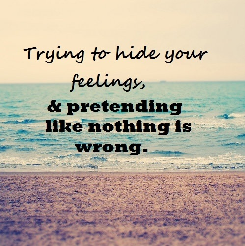http://s5.picofile.com/file/8155292976/trying_to_hide_your_feelings_and_pretending_like_nothing_is_wrong.jpg