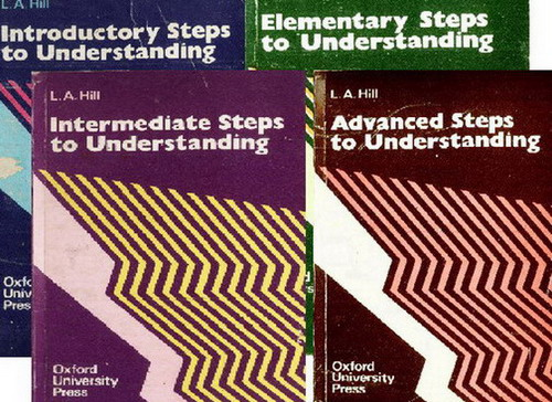 Steps to Understanding  English level:  Four levels: Introductory, Elementary, Intermediate, Advanced  By:L A HillDescription