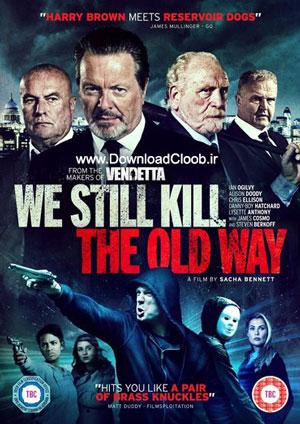 We Still Kill the Old Way 2014 , We Still Kill the Old Way 2014دانلود رایگان فیلم ,, خلاصه داستان , دانلود زیرنویس فارسی فیلم We Still Kill the Old Way 2014 , دانلود سریال , دانلود سریال با لینک مستقیم , دانلود فیلم ,دانلود فیلم 2015 , دانلود فیلم We Still Kill the Old Way 2014 با لینک مستقیم , دانلود فیلم We Still Kill the Old Way 2014 با کیفیت بلوری ,دانلود فیلم We Still Kill the Old Way 2014با زیرنویس فارسی , دانلود فیلم ایرانی , دانلود فیلم با لینک مستقیم , فیلم We Still Kill the Old Way 2014