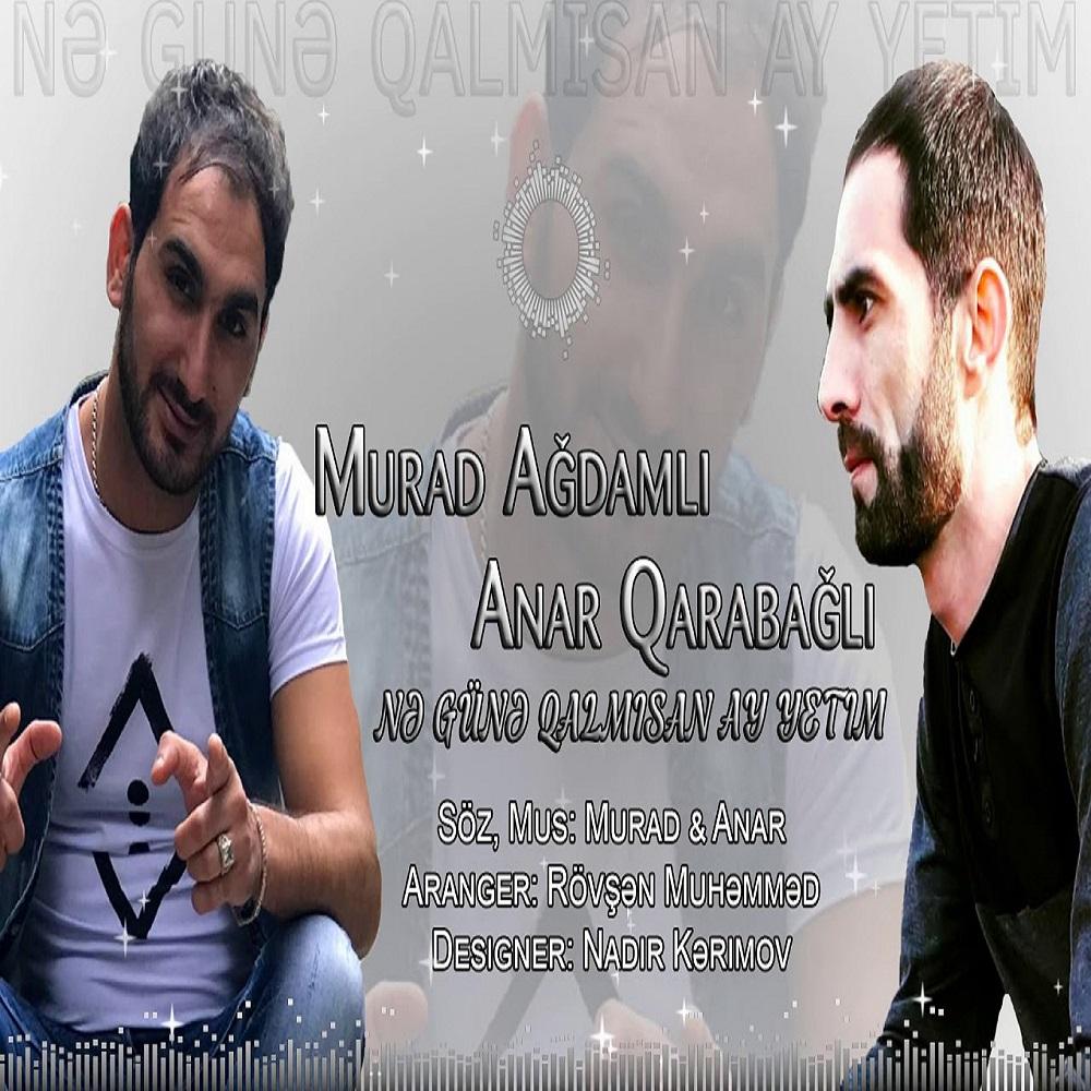 http://s5.picofile.com/file/8369449792/17Murad_Agdamli_Anar_Qarabagli_Ne_Gu%C3%BCne_Qalmisan_Ay_Yetim.jpg
