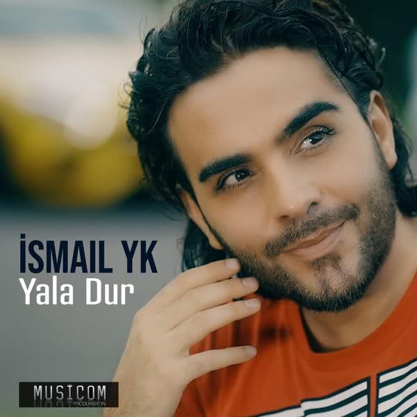 دانلود آهنگ Yala Dur از Ismail YK