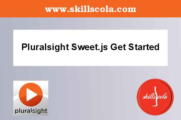 Pluralsight Sweet.js Get Started