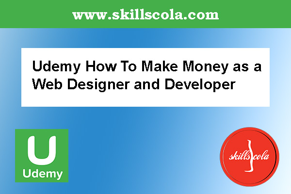 Udemy How To Make Money as a Web Designer